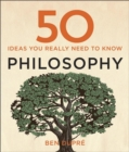 50 Philosophy Ideas You Really Need to Know - Book