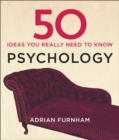 50 Psychology Ideas You Really Need to Know - Book
