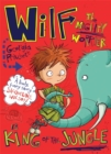 Wilf the Mighty Worrier is King of the Jungle : Book 3 - Book