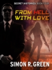 From Hell with Love : Secret History Book 4 - eBook