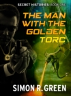 The Man with the Golden Torc : Secret History Book 1 - eBook