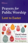 PRAYERS FOR PUBLIC WORSHIP LENT TO EASTE - Book
