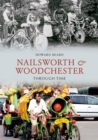 Nailsworth and Woodchester Through Time - Book