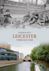 Leicester Through Time - Book