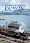 The Branch Lines of Devon Exeter, South, Central & East Devon - Book