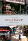 Kilmarnock Through Time - Book
