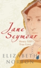 Jane Seymour : Henry VIII's True Love - Book