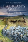 Hadrian's Wall : History and Guide - Book