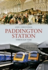 Paddington Station Through Time - Book