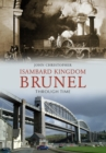 Isambard Kingdom Brunel Through Time - Book