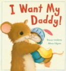 I Want My Daddy! - Book