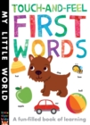 Touch-and-Feel First Words : A Fun-Filled Book of First Words - Book