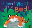 I Don't Want To Go To Bed! - Book
