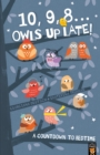 10, 9, 8 ... Owls Up Late! : A Countdown to Bedtime - Book
