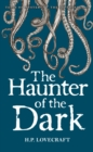 The Haunter of the Dark : Collected Short Stories Volume Three - eBook