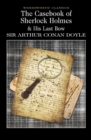 The Casebook of Sherlock Holmes & His Last Bow - eBook