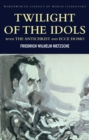 Twilight of the Idols with The Antichrist and Ecce Homo - eBook