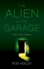 The Alien in the Garage and Other Stories - Book