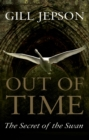 Out of Time : The Secret of the Swan - eBook