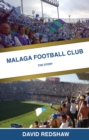Malaga Football Club : The Story - eBook