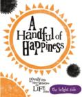 A Handful of Happiness : Bright Side - Book