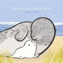 When You Were Born - Book