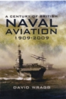 Century of British Naval Aviation 1909 - 2009, A - Book