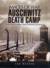 Auschwitz Death Camp (Images of War Series) - Book