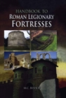 Handbook to Roman Legionary Fortresses - Book