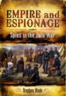 Empire and Espionage: Spies in the Zulu War - Book