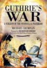 Guthrie's War: a Surgeon of the Peninsula and Waterloo - Book
