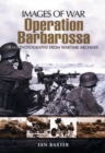Operation Barbarossa: Hitler's Invasion of Russia (Images of War Series) - Book