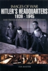Hitler's Headquarters 1939-1945 (Images of War Series) - Book