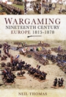 Wargaming: Nineteenth Century Europe 1815-1878 - Book