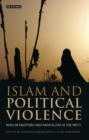 Islam and Political Violence : Muslim Diaspora and Radicalism in the West - Book