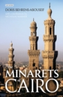 The Minarets of Cairo : Islamic Architecture from the Arab Conquest to the End of the Ottoman Period - Book