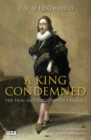 A King Condemned : The Trial and Execution of Charles I - Book
