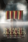 In Search of the Argonauts : The Remarkable History of Jason and the Golden Fleece - Book