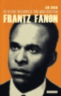 Frantz Fanon : The Militant Philosopher of Third World Revolution - Book