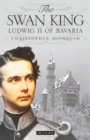 The Swan King : Ludwig II of Bavaria - Book