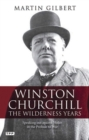 Winston Churchill - the Wilderness Years : Speaking out Against Hitler in the Prelude to War - Book