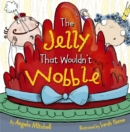 The Jelly That Wouldn't Wobble - Book