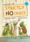 Strictly No Crocs (Blue Early Reader) - Book