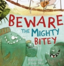 Beware the Mighty Bitey - Book