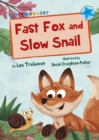 Fast Fox and Slow Snail (Early Reader) - Book
