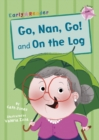 Go, Nan, Go! and On a Log (Early Reader) - Book