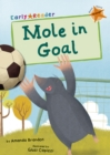 Mole in Goal (Orange Early Reader) - Book