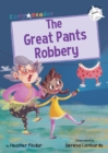 The Great Pants Robbery : (White Early Reader) - Book