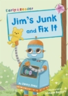 Jim's Junk and Fix It : (Pink Early Reader) - Book