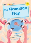 The Flamingo Flap : (Yellow Early Reader) - Book